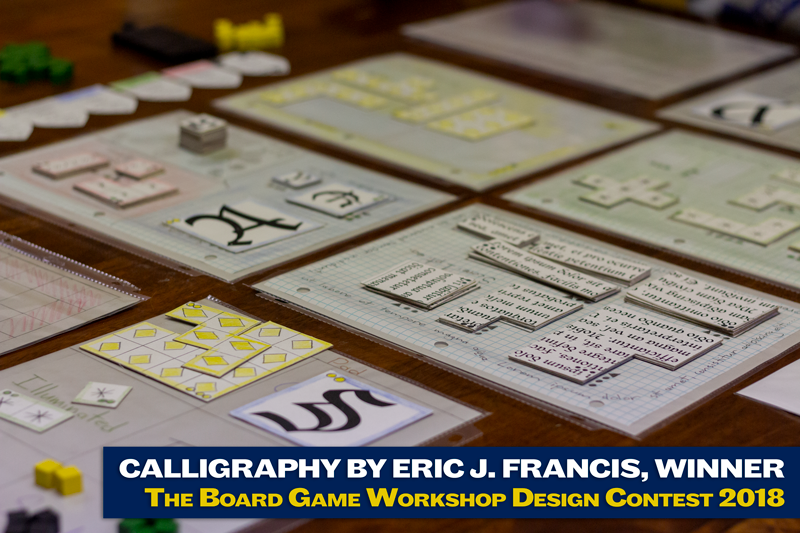 Calligraphy by Eric J. Francis, Winner of The Board Game Workshop Design Contest 2018
